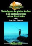Techniques de Pêche du Bar à la Mouche à Pied et en Float Tube Vol.2